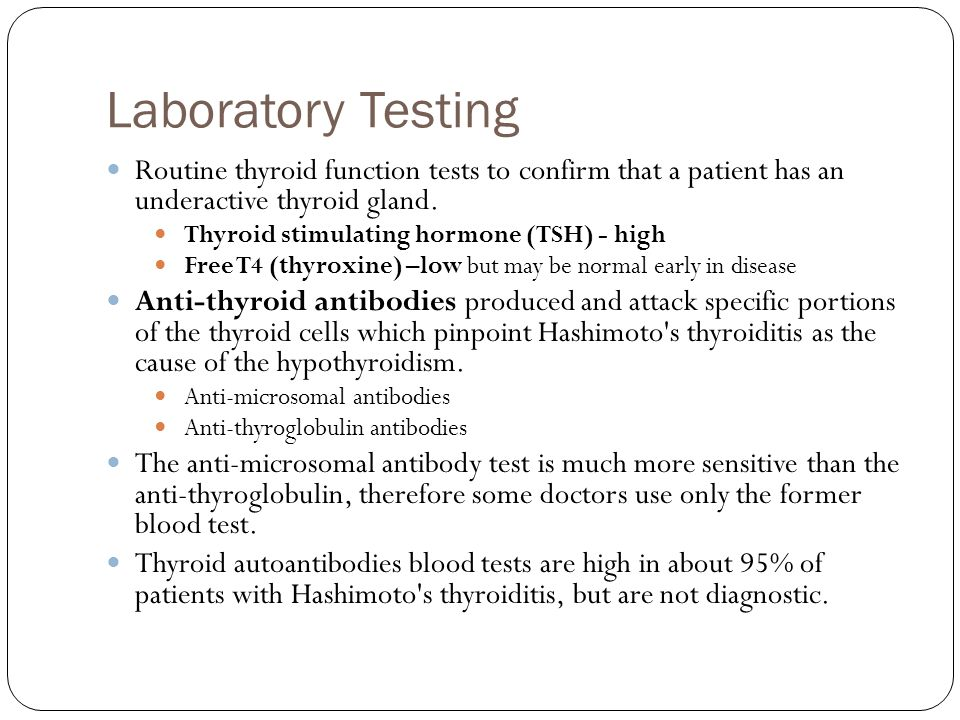 Laboratory Testing Routine thyroid function tests to confirm that a patient has an underactive thyroid gland.