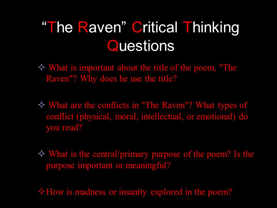 the raven critical essay To sincerely sympathize the raven one must infer the creativity and sickness of the poet edgar allen poe had a drinking problem (as umteen already know) still he also had bipolar complaint and / or split personality.
