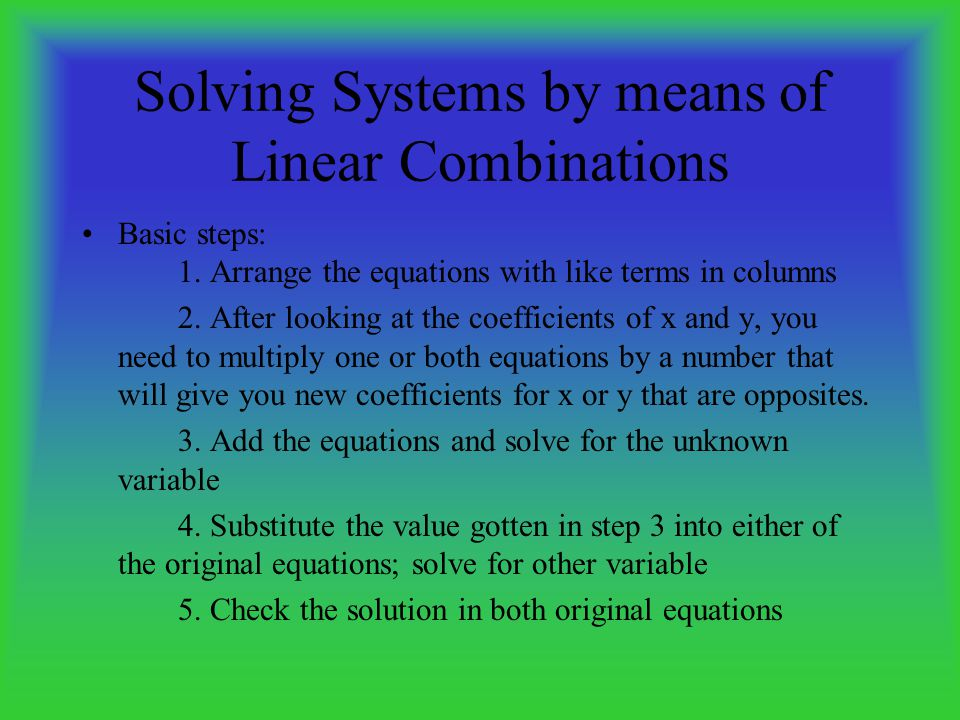 Solving Systems by means of Linear Combinations