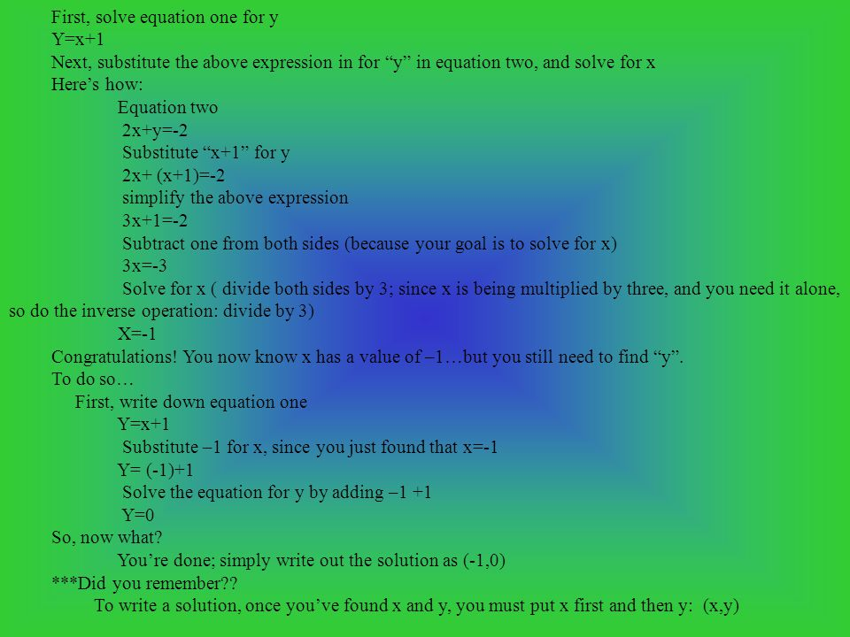 First, solve equation one for y