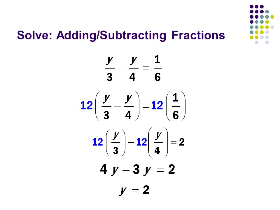 Solve: Adding/Subtracting Fractions