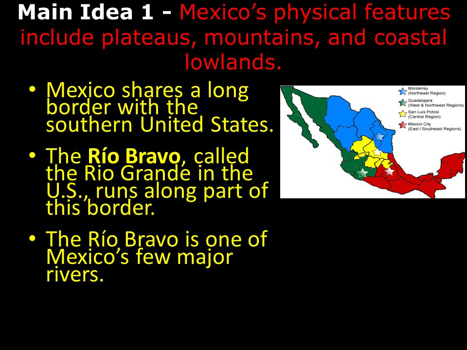Mexico shares a long border with the southern United States.