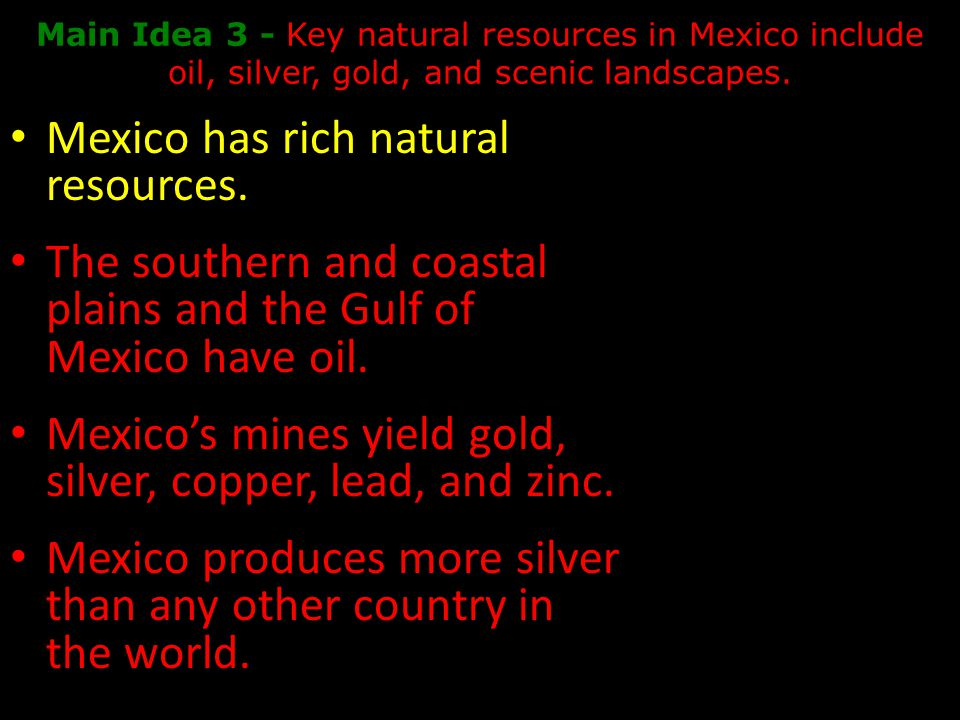 Mexico has rich natural resources.