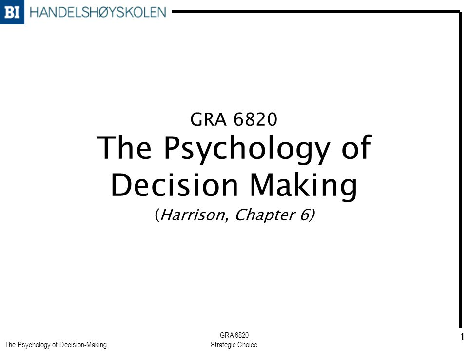 psychology of decision making The cognitive revolution and the political psychology of elite decision making -  volume 11 issue 2 - emilie m hafner-burton, d alex hughes,.