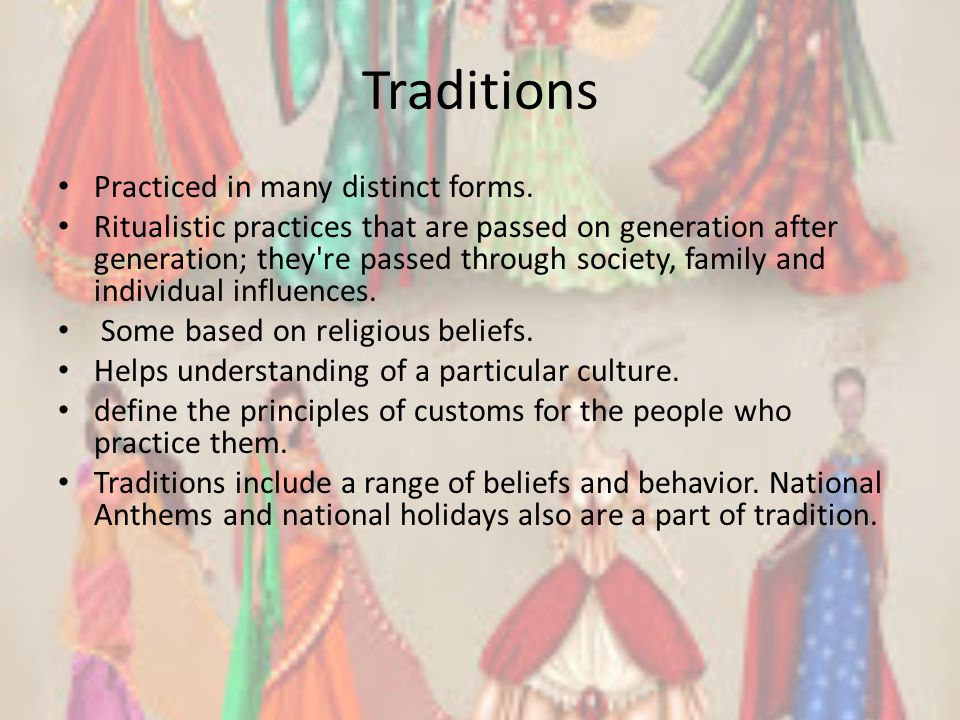 Traditions Practiced in many distinct forms.