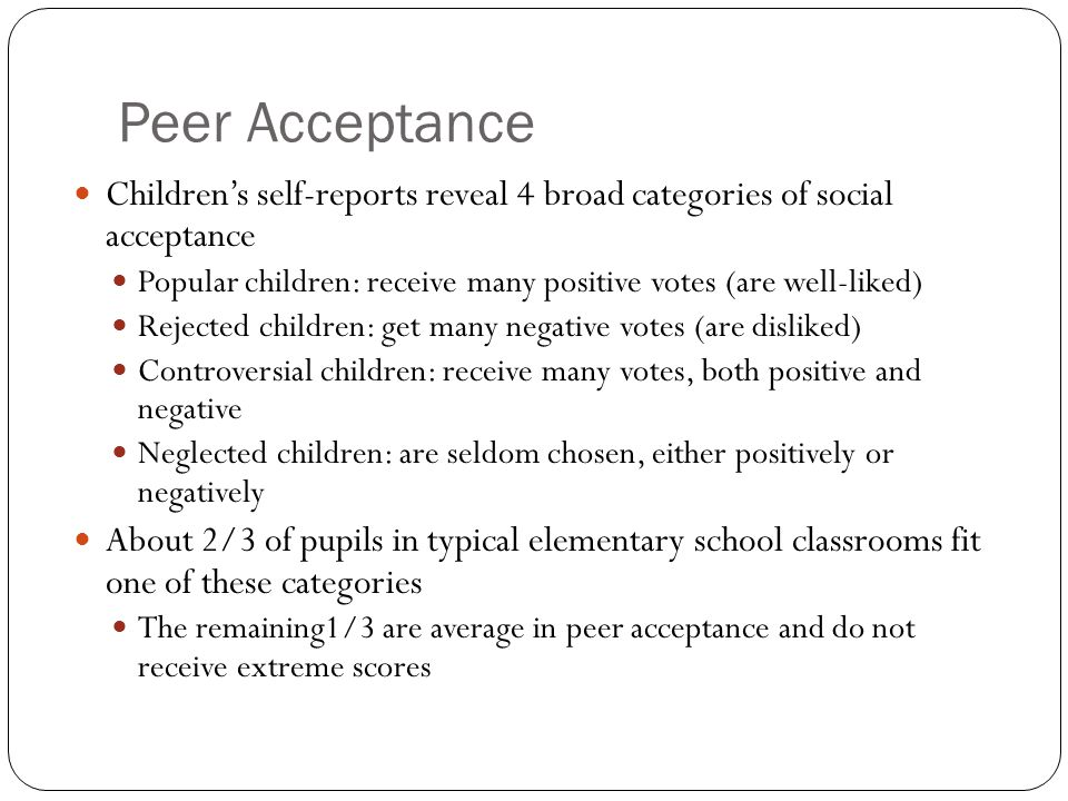 peer acceptance In the classroom: friendship and peer acceptance the center on brain injury  research and training, university of oregon in the classroom:.