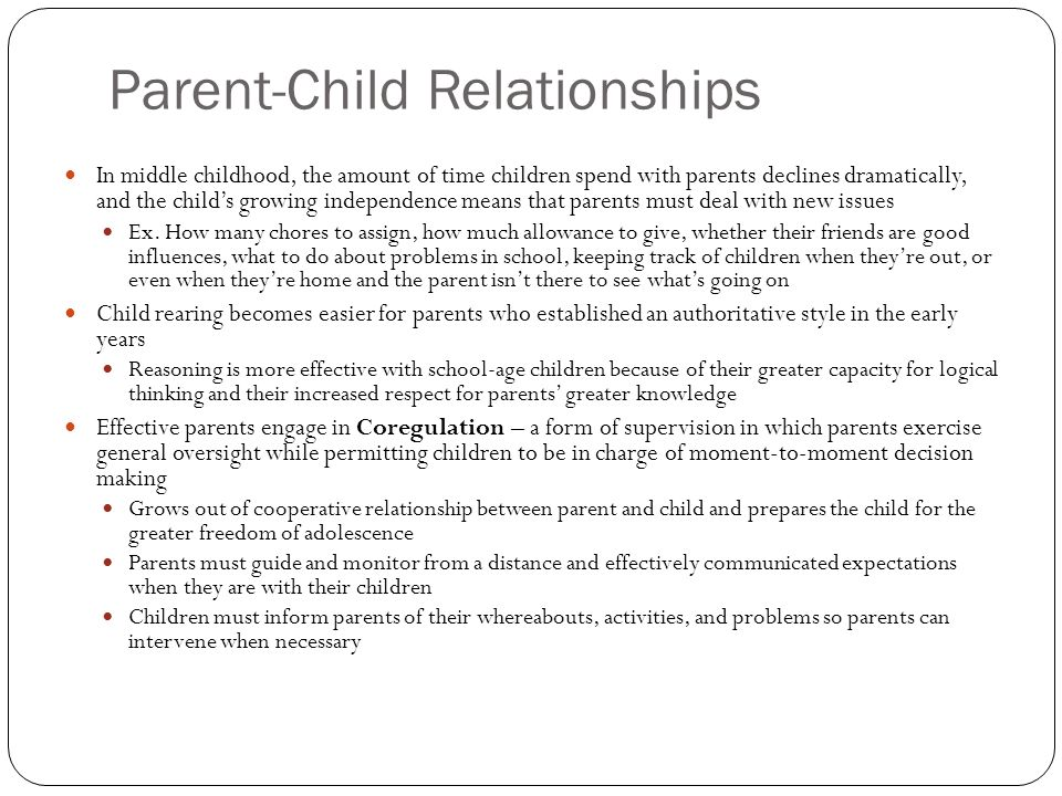 parent child relationships Positive parent-child bonds foster autonomy, curiosity, self-esteem and better decision-making skills improve your relationship with your child by getting involved with their lives and building stronger communication.