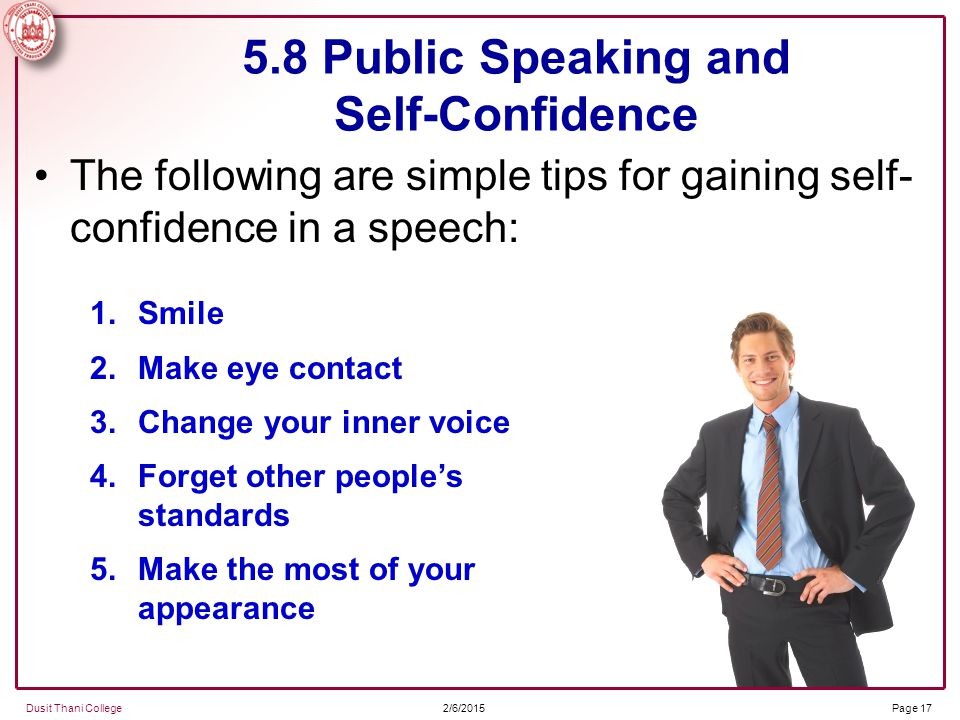 confidence speech The value of confidence  november 18, 2004 | 14   whenever you have to perform under pressure is a good time to put yourself into a state of confidence: a speech, a sales call, an audition, an interview, an exam, etc.