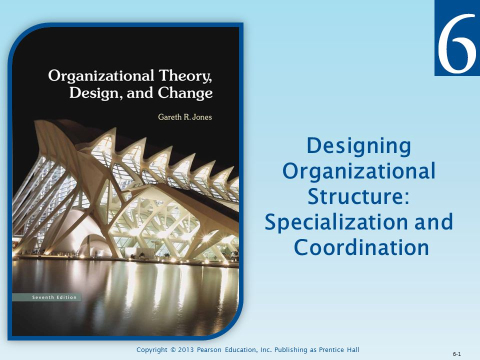 Designing Organizational Structure: Specialization and