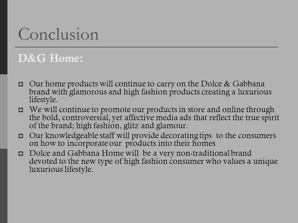 Conclusion D&G Home: