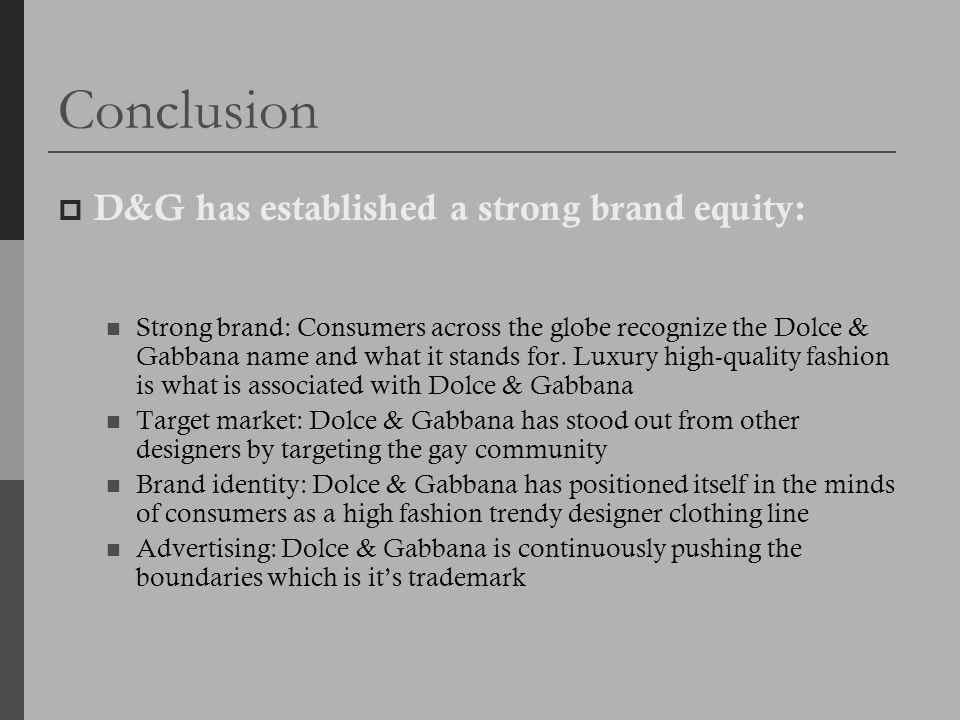 Conclusion D&G has established a strong brand equity: