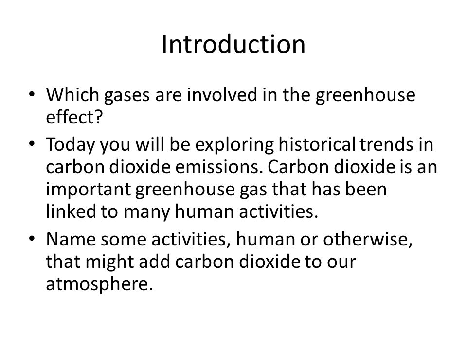 Introduction Which gases are involved in the greenhouse effect
