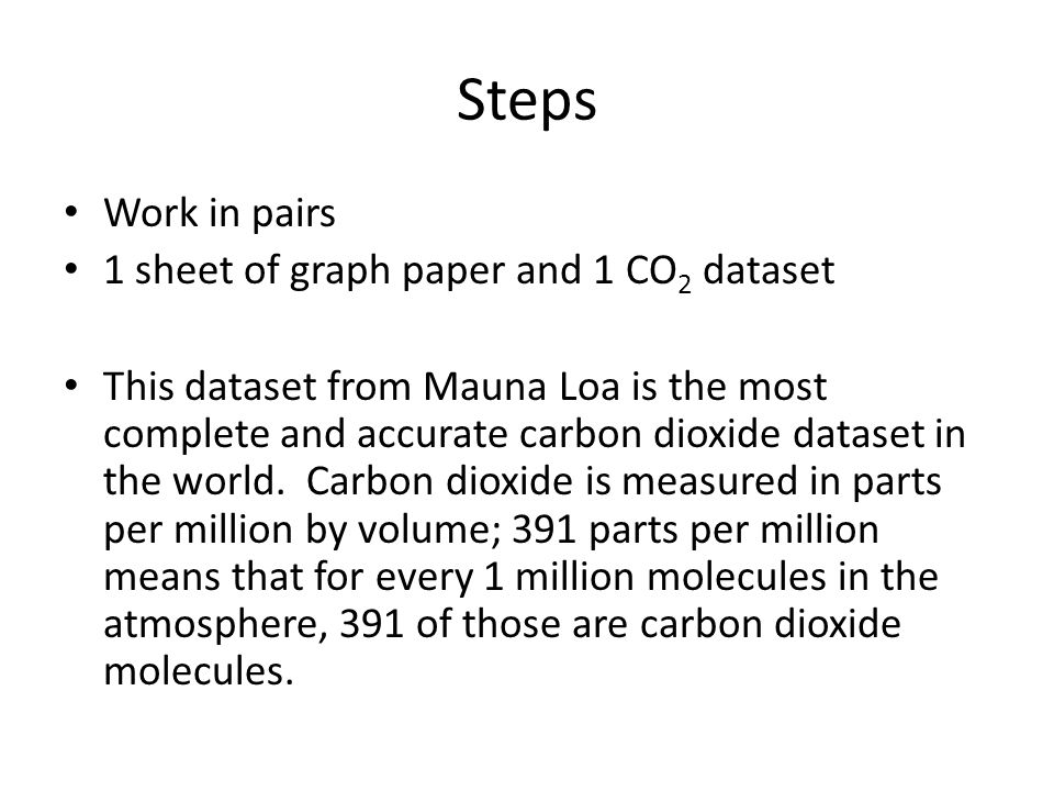 Steps Work in pairs 1 sheet of graph paper and 1 CO2 dataset