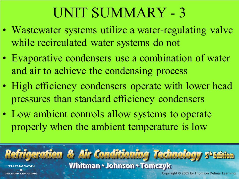 UNIT SUMMARY - 3 Wastewater systems utilize a water-regulating valve while recirculated water systems do not.