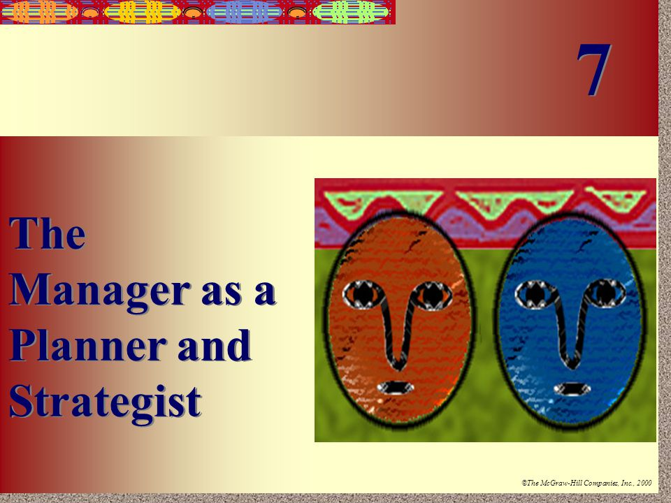 7 The Manager as a Planner and Strategist