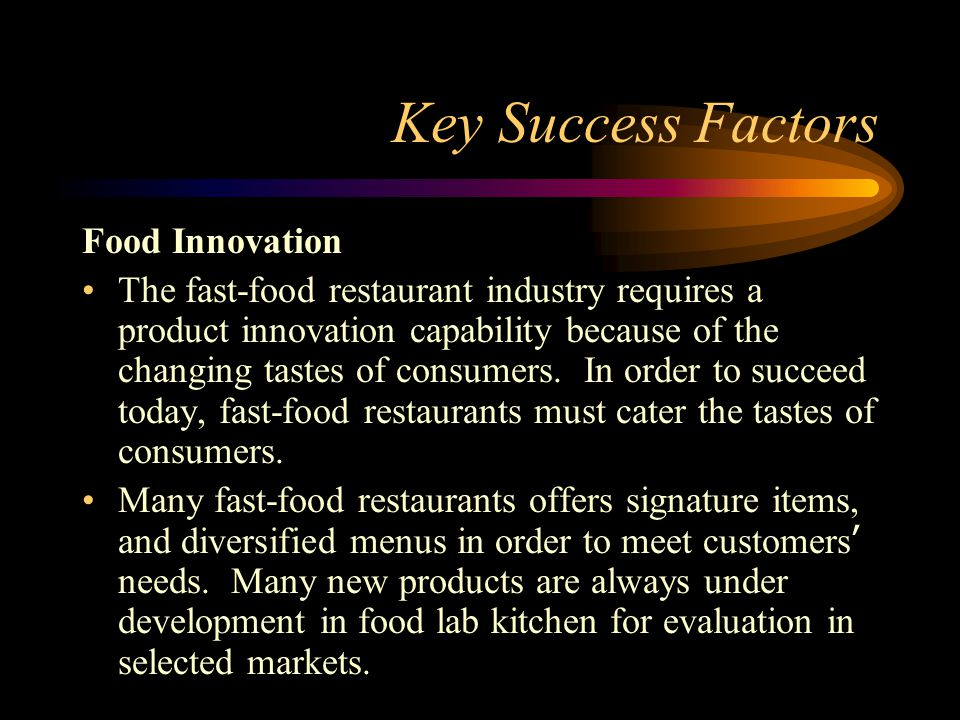 key success factors of fast food Through the weighting of our three key success factors that are recognized in the report quick service restaurant industry analysis fast-food and fast.