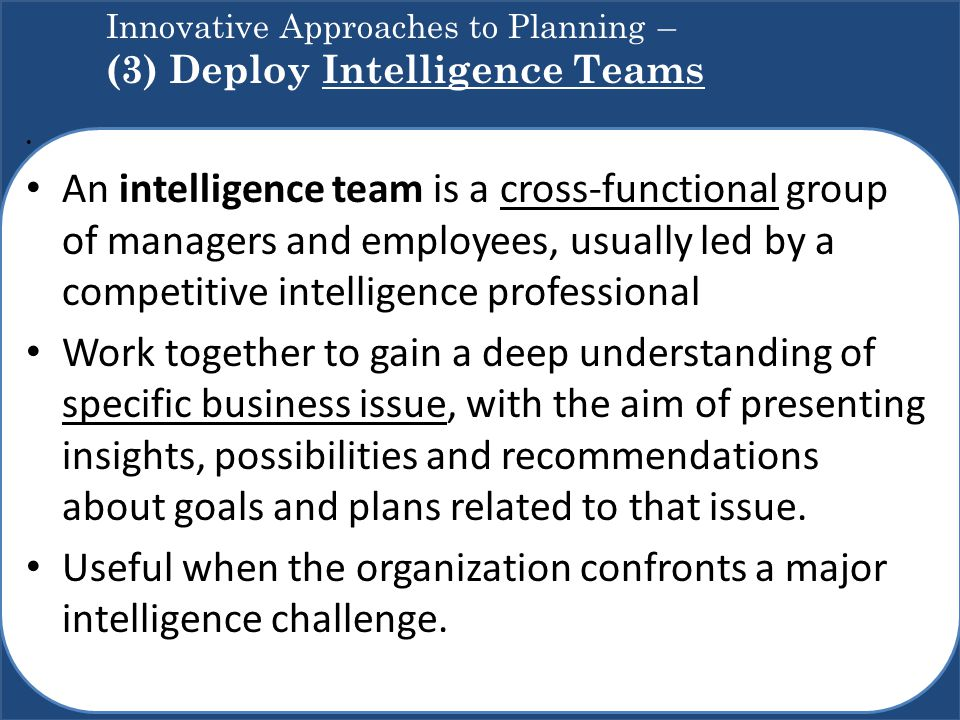 Innovative Approaches to Planning – (3) Deploy Intelligence Teams