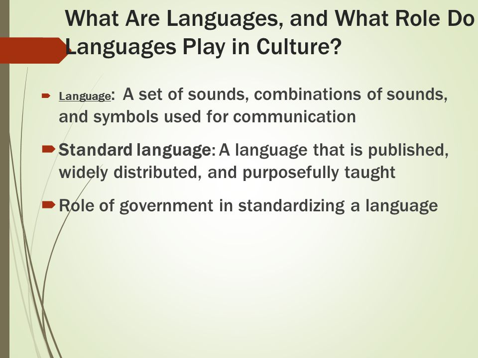 language in the role of culture Culture was defined earlier as the symbols, language, beliefs, values, and artifacts that are part of any society as this definition suggests, there are two basic components of culture: ideas and symbols on the one hand and artifacts (material objects) on the other.