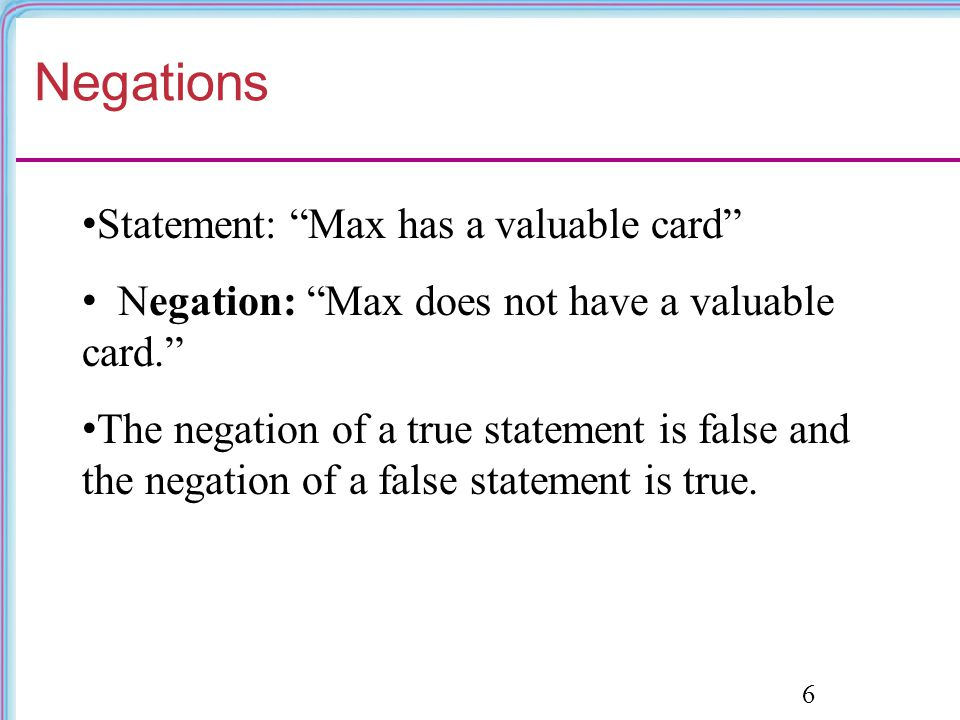 Negations Statement: Max has a valuable card