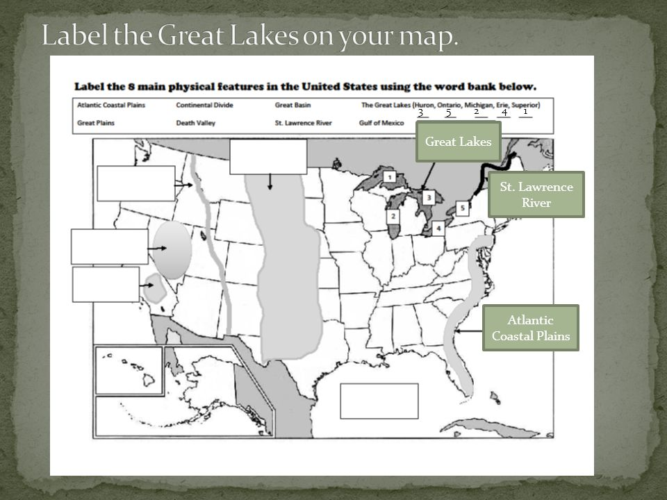 Label the Great Lakes on your map.