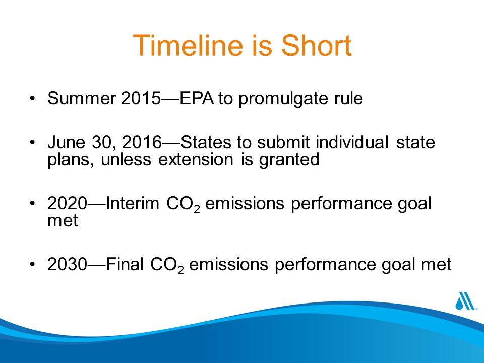 Timeline is Short Summer 2015—EPA to promulgate rule