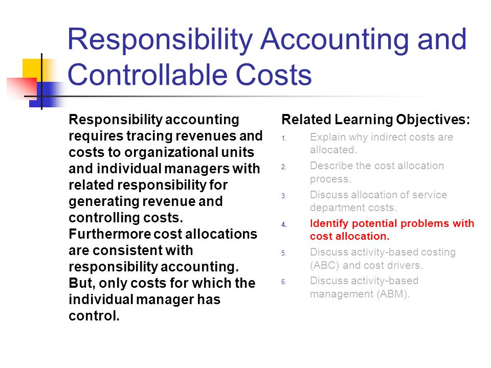 Responsibility Accounting and Controllable Costs