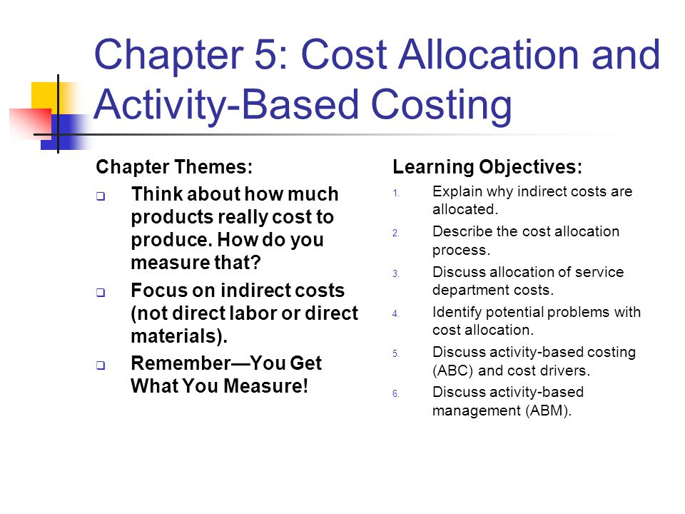 Chapter 5: Cost Allocation and Activity-Based Costing
