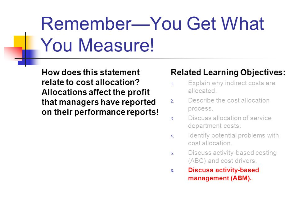 Remember—You Get What You Measure!