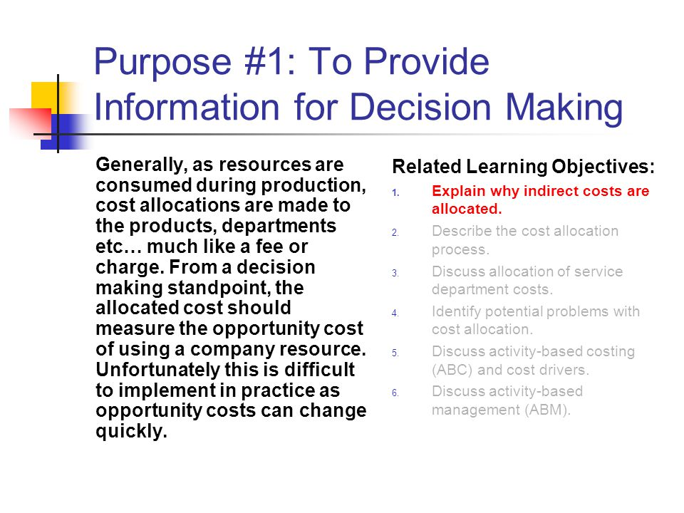 Purpose #1: To Provide Information for Decision Making