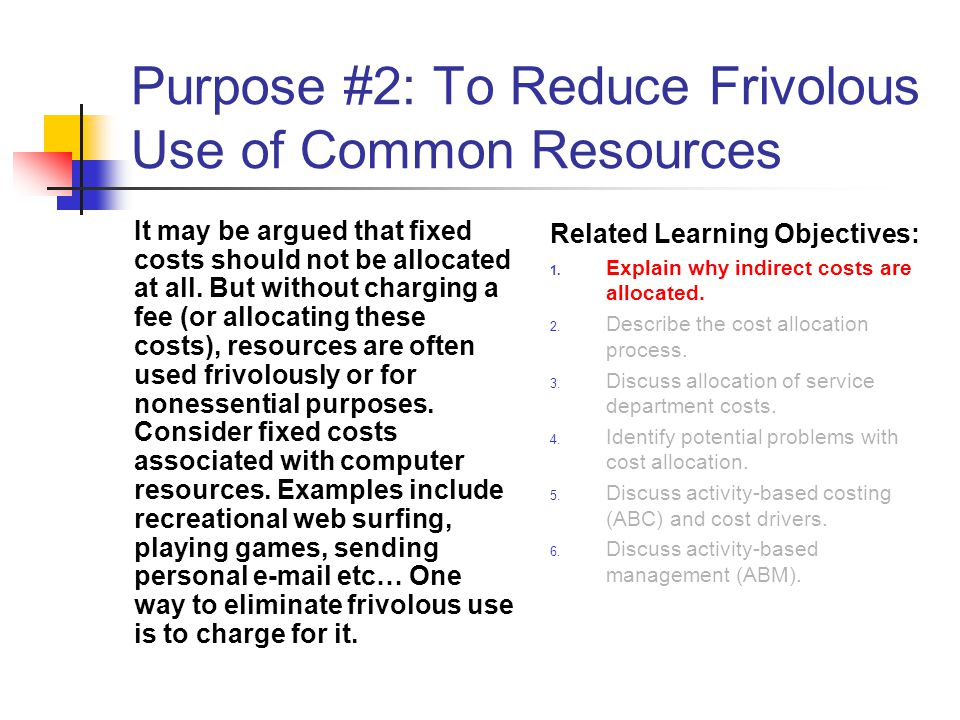 Purpose #2: To Reduce Frivolous Use of Common Resources