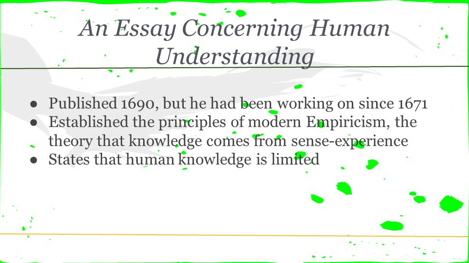 LOCKE ON SUBSTANCE  Part   of    Text source  Essay Concerning         Essay Concerning Human Understanding    PROPERTIES