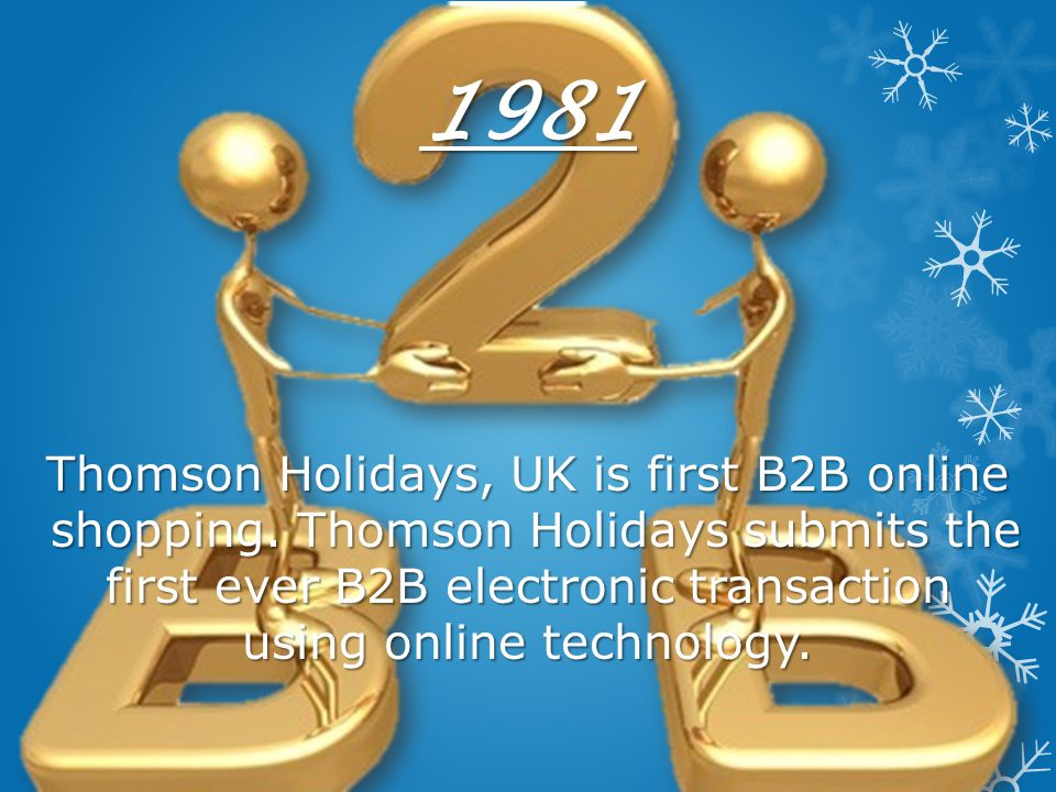 1981 Thomson Holidays, UK is first B2B online shopping
