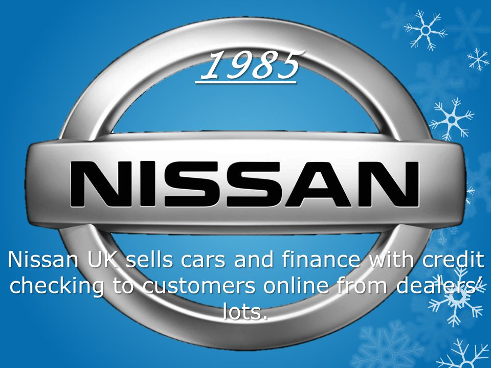 1985 Nissan UK sells cars and finance with credit checking to customers online from dealers' lots.