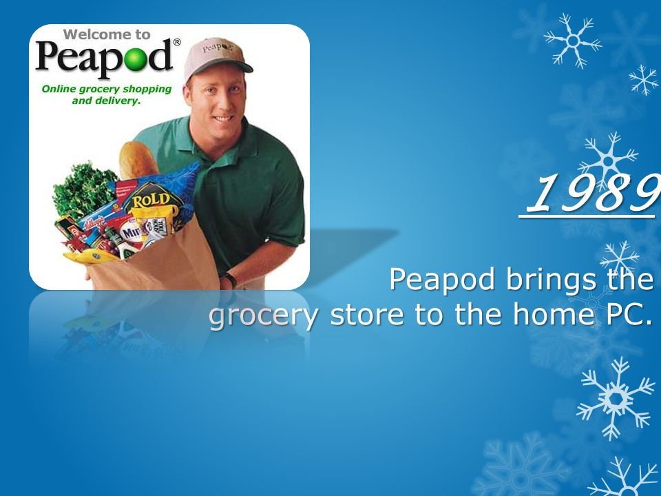 1989 Peapod brings the grocery store to the home PC.