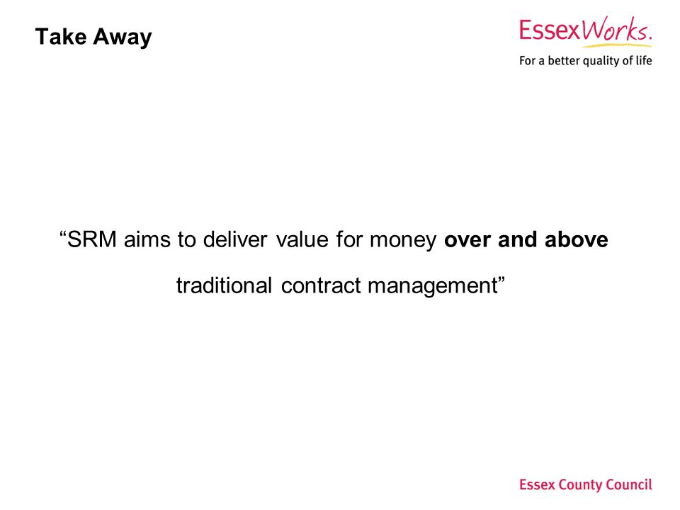 Take Away SRM aims to deliver value for money over and above traditional contract management