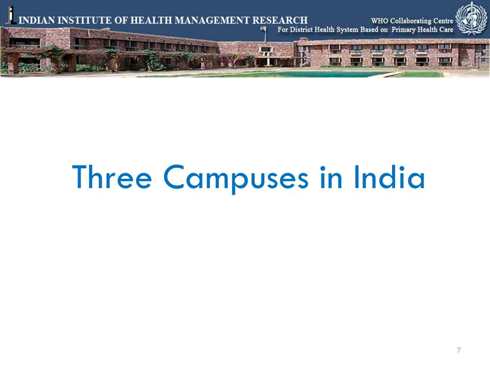 Three Campuses in India