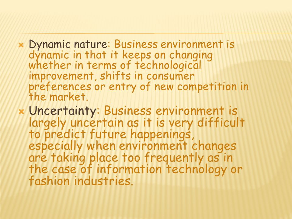 survive in the dynamic and competitive business environment Business environment challenges firms to and opportunities existing in a dynamic and uncertain competitive environment strategic management- chapter one.