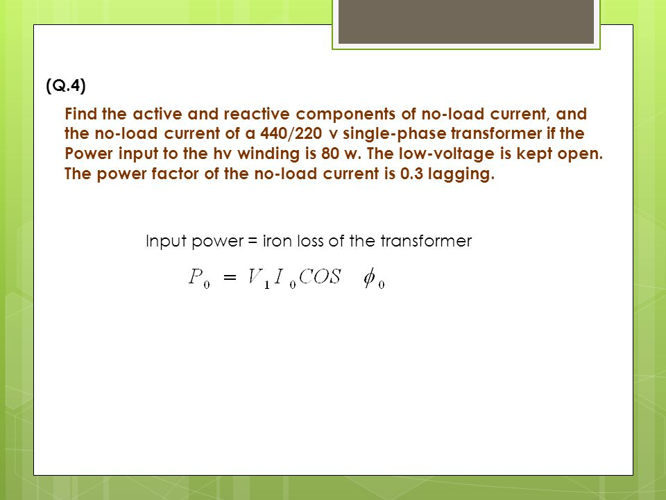 q4 find the active and reactive components of noload current