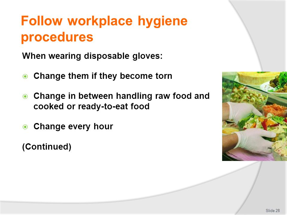 workplace hygiene procedures It is the responsibility of employers and food handlers to follow hygiene procedures workplace procedures use hygienic practices for food safety.
