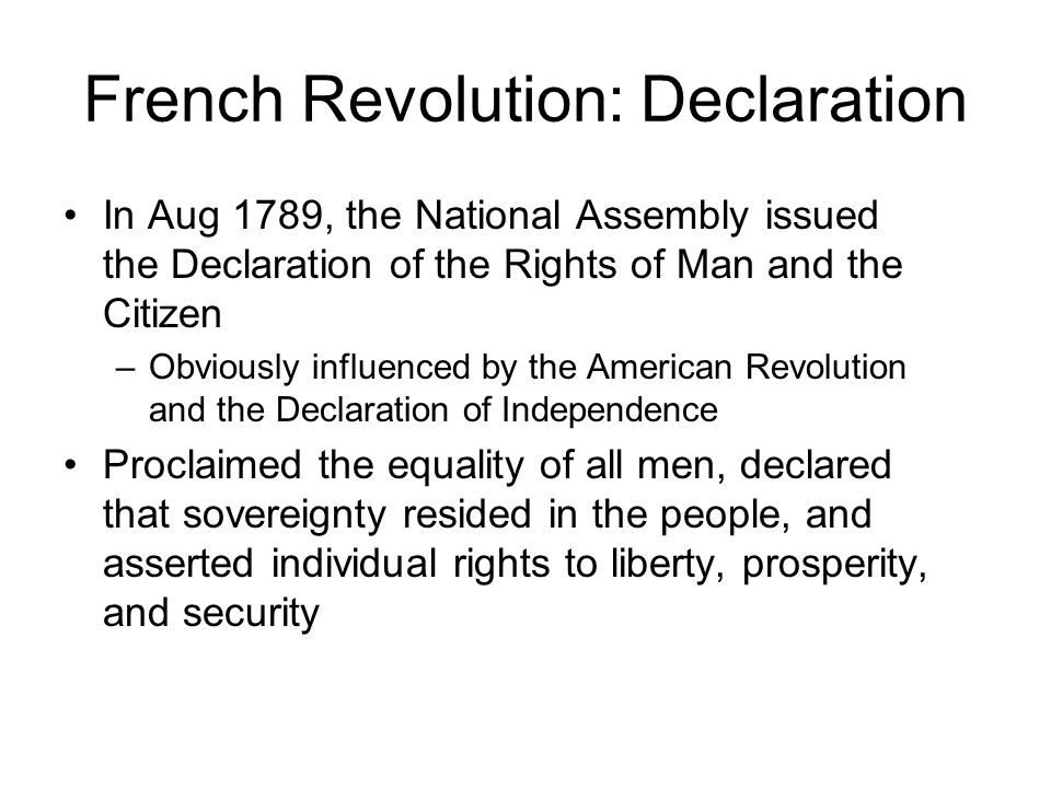 the declaration of the rights of man by the national assembly Approved by the national assembly of france in august 1789 declaration of the  rights of man and of the citizen irritated and inspired many to criticize it.