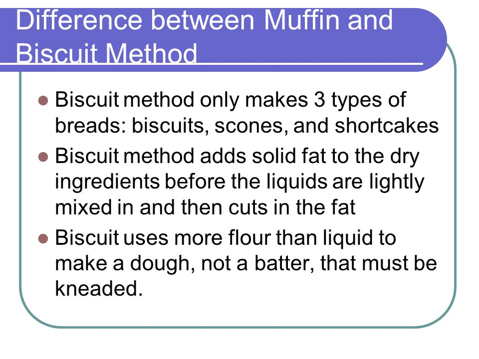Difference between Muffin and Biscuit Method