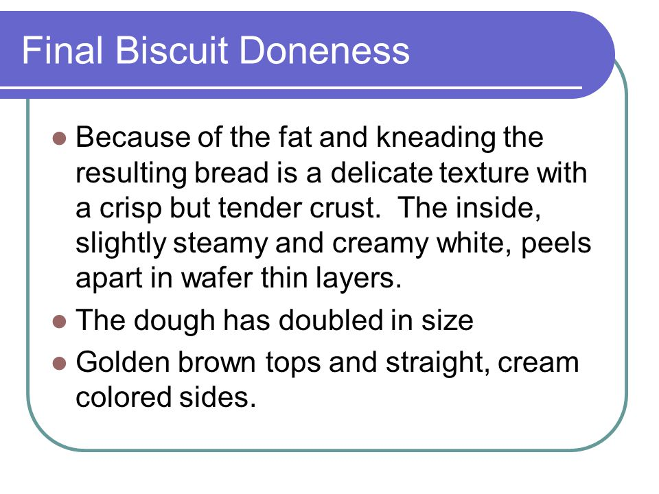 Final Biscuit Doneness