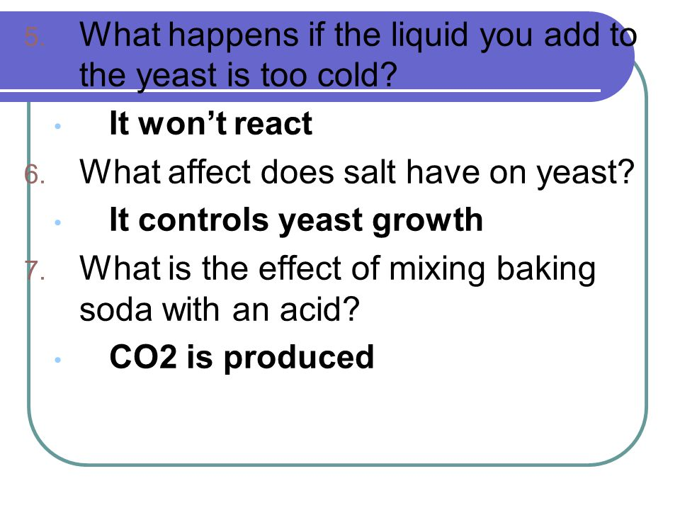 What happens if the liquid you add to the yeast is too cold