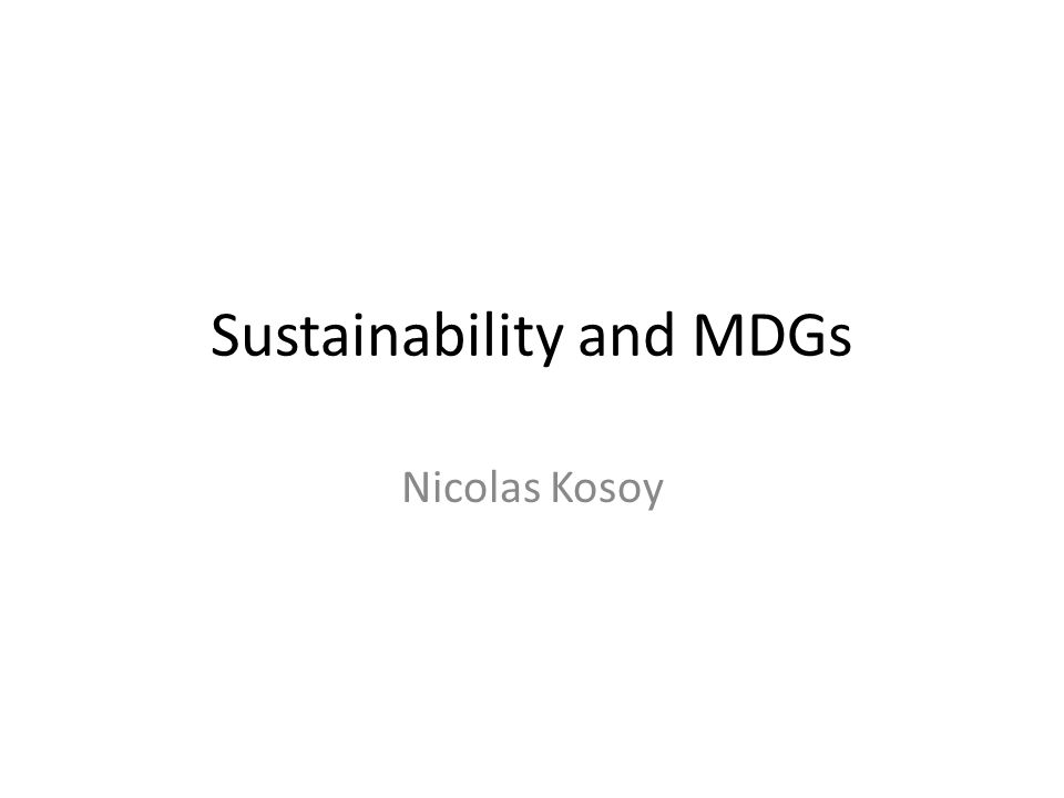 Sustainability and MDGs
