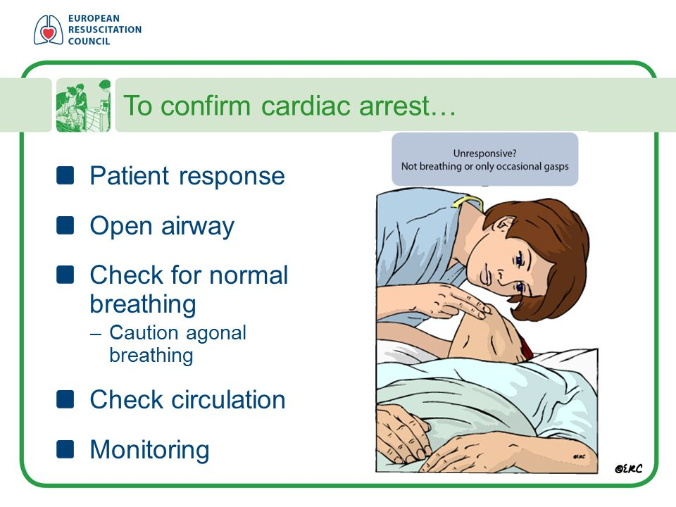 To confirm cardiac arrest…