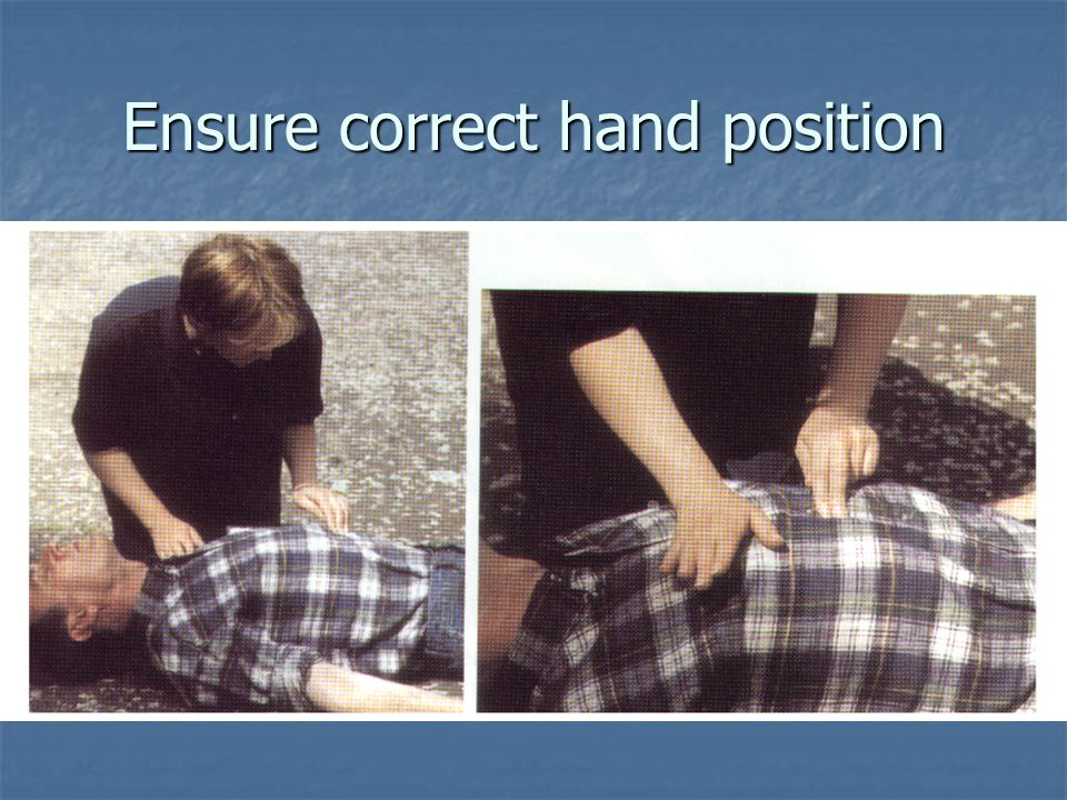 Ensure correct hand position