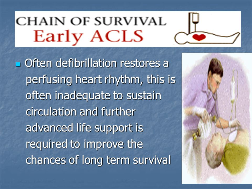 Often defibrillation restores a