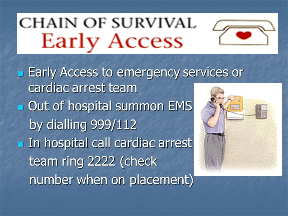 Early Access to emergency services or cardiac arrest team