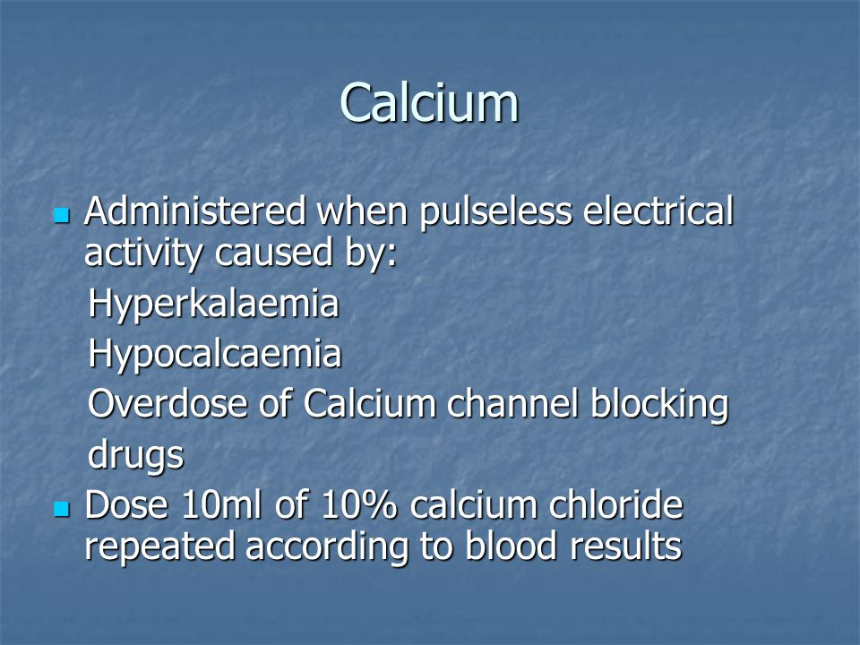 Calcium Administered when pulseless electrical activity caused by: