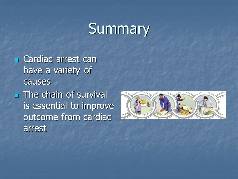 Summary Cardiac arrest can have a variety of causes